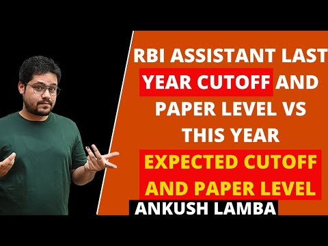 RBI ASSISTANT LAST YEAR CUTOFF AND PAPER LEVEL VS THIS YEAR EXPECTED CUTOFF AND PAPER LEVEL
