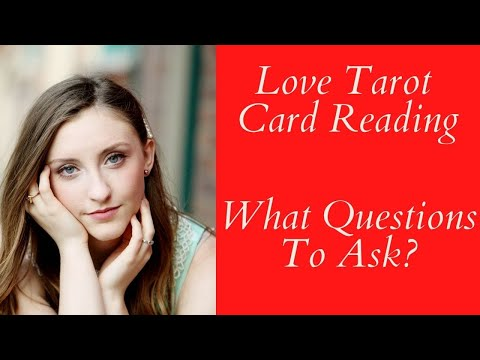 Love Tarot Cards Reading ❤ What Questions To Ask?