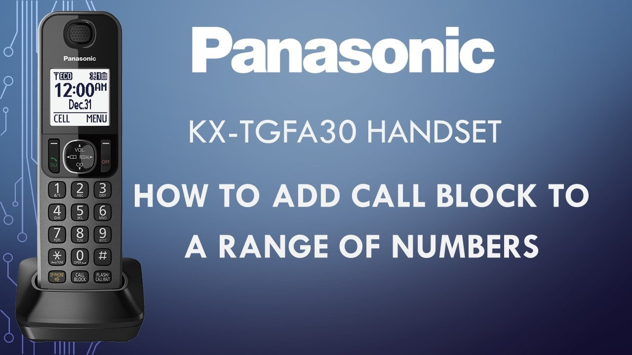 Panasonic telephone KX-TGFA30 - How to block a range of numbers