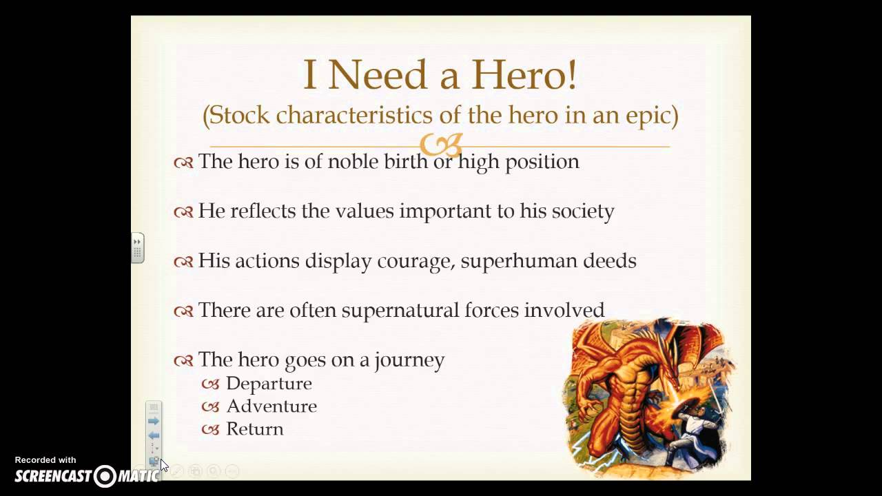 the characteristics that an epic hero should have People have identified certain characteristics that heroes may possess for this person please rate how heroic you think they are for the following characteristics.