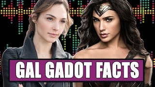 7 Things You May Not Know About Gal Gadot