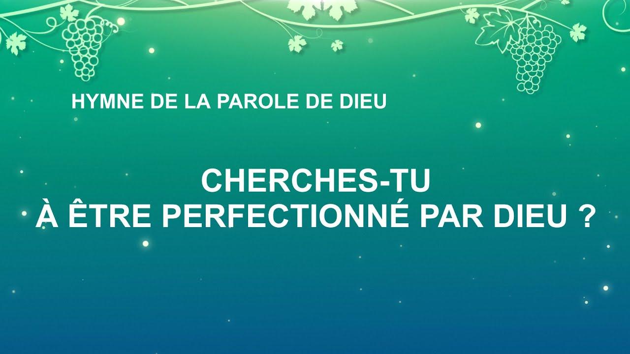 Chanson chrétienne en français 2020 « Cherches-tu à être perfectionné par Dieu ? »
