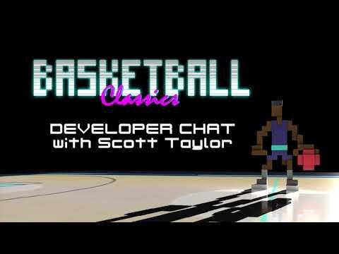 Basketball Classics   Developer Chat with Scott Taylor