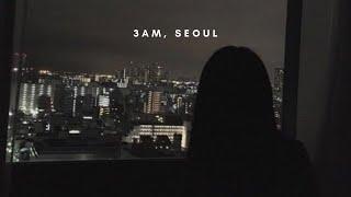 3:00 am, Seoul | 1hr chill korean r&b (비오는 날 감성의 r&b 모음)