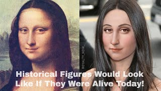 What Historical Figures Would Look Like If They Were Alive Today?