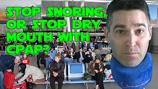 Dr. Dakota Stop Snoring...or Stop Dry Mouth With CPAP?