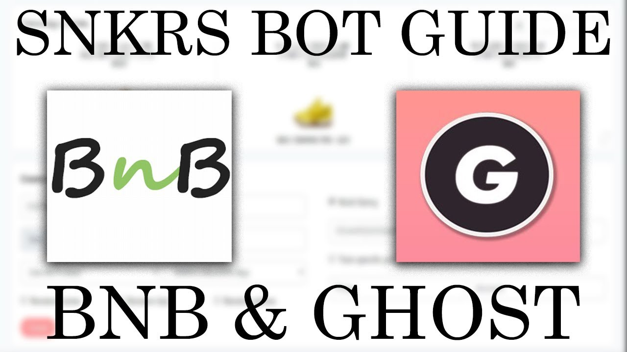 Perjudicial Pasteles Quemar  HOW TO BOT NIKE SNKRS WITH BNB AND GHOST - TUTORIAL 2019 - YouTube