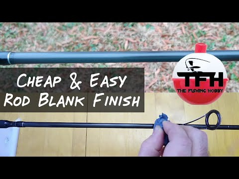 How To Finish A Rod Blank Using A Cheap And Easy Rod Blank Finish