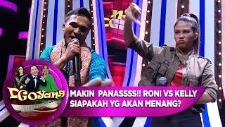 MAKIN PANASSSS! Roni VS Kelly Siapakah Yang Akan Menang? -  D'GOYANG (17/7)