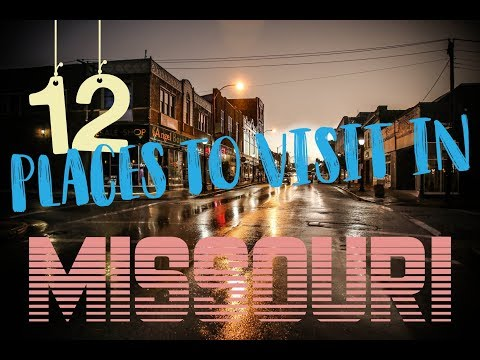Top 12 Places To Visit In Missouri