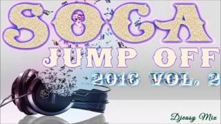 Soca 2016 Jump Off Vol 2 {Machel Montano,Olatunji,Bunji Garlin,Farmer Nappy,Skinny Fabulous,Flipo ++