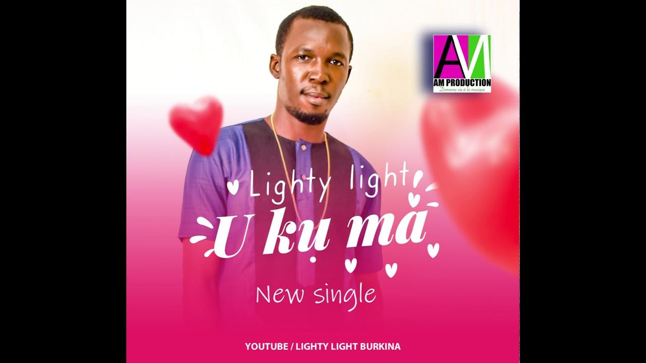Download LIGHTY LIGHT U ku ma audio officiel