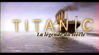 TITANIC : La Légende du Siècle - (1998 reportage TF1) [VHS RIP 16/9]