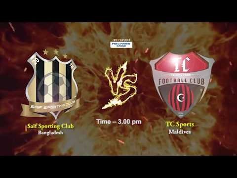 AFC CUP Preliminary Stage Saif Sporting Club Ltd. (Bangladesh) VS TC Sports Club (Maldives)