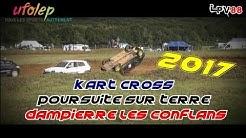 Kart Cross / Poursuite sur Terre - Dampierre Les Conflans 2017