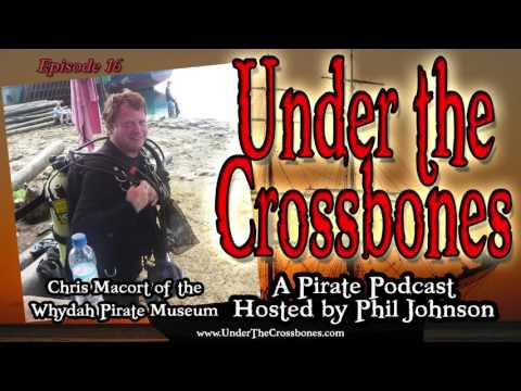 Chris Macort of the Whydah Pirate Museum on Under The Crossbones Pirate Podcast