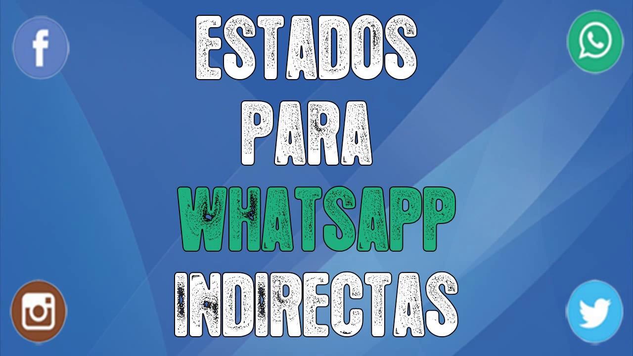Estados Para Whatsapp Con Indirectas 2019 Muy Buenos