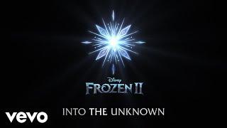 "Idina Menzel, Aurora - Into The Unknown From ""frozen 2""/lyric Video"