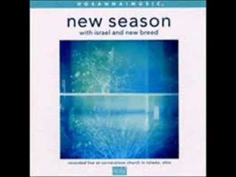 Israel & New Breed - New Season 8. I Exalt Thee