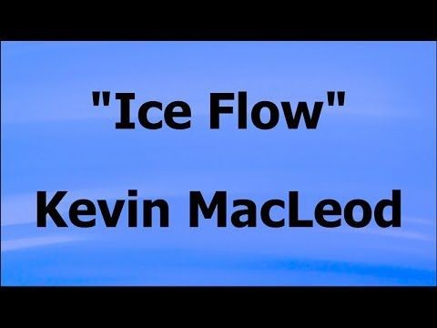 ICE FLOW - Kevin MacLeod (Royalty-Free Music) 👀