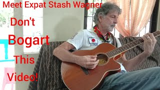 Expat's in the Philippines, Stash Wagner, Paul in the Philippines Old Dog, Don't Bogart This Video!