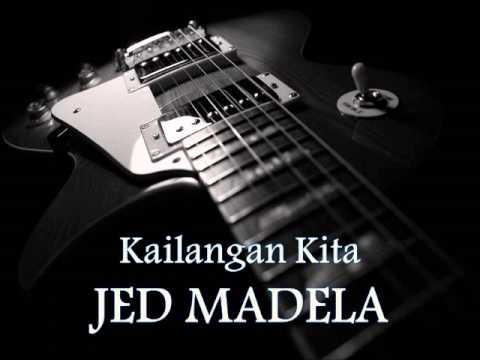 JED MADELA - Kailangan Kita [HQ AUDIO]