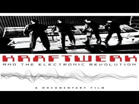 Kraftwerk and the Electronic Revolution (2008)