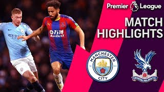 Manchester City v. Crystal Palace | PREMIER LEAGUE MATCH HIGHLIGHTS | 12/22/18 | NBC Sports