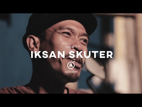Free Download Iksan Skuter - Audioview Live Session 1.0 Mp3 dan Mp4