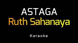 Ruth Sahanaya - Astaga (Karaoke)