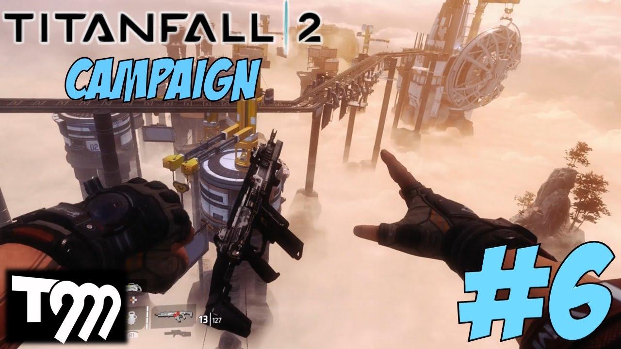 TITANFALL 2 - CAMPAIGN GAMEPLAY WALKTHROUGH #6 - YouTube