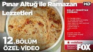 Kolay Peskütan Çorbası...Pınar Altuğ ile Ramazan Lezzetleri 12.Bölüm