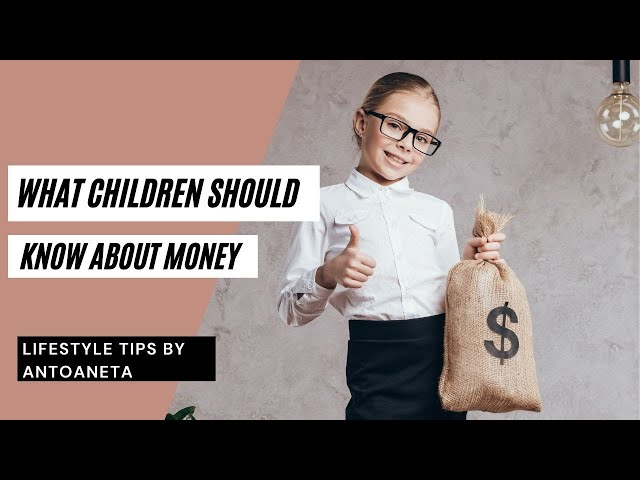 What Children Should Know About Money -  Part 3 (Money Tips)