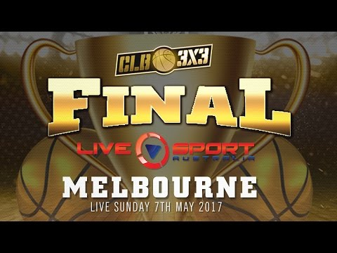 CLB3x3 2017 Finals - Melbourne Australia
