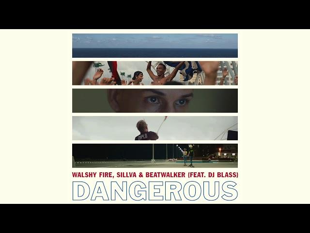 Walshy Fire, Sillva & Beatwalker - Dangerous (Feat. DJ Blass)