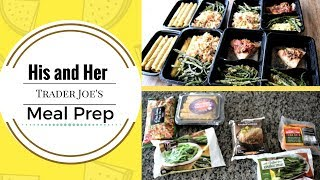 His and Her Trader Joes Weekly Meal Prep!