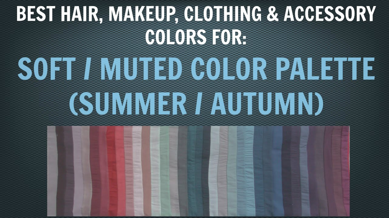 Soft Summer Amp Soft Autumn Color Palette Best Hair