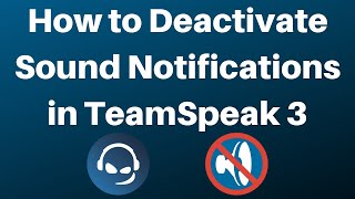 How To Deactivate All Sound Notifications In TeamSpeak 3 (TS3)