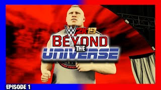 Download lagu WWE 2K19 Universe Mode Beyond The Universe EP 1The Beast v The Goat MP3