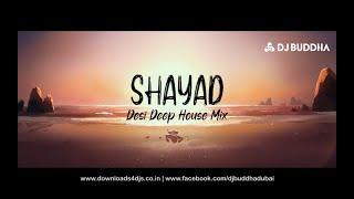 Shayad (Desi Deep House Mix) - DJ Buddha Dubai   Arjiit Singh   Love Aaj Kal   Bollywood Deep House