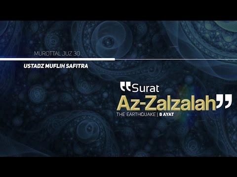 Murattal Al-Qur'an: 099. Surat Az-Zalzalah (Ustadz Muflih Safitra) - REVISI