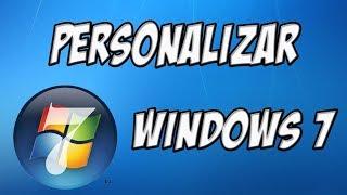 Como Personalizar Windows 7 Al 100% [2018]
