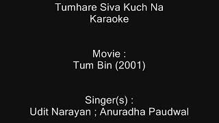 Tumhare Siva Kuch Na - Karaoke - Tum Bin (2001) -  Udit Narayan ; Anuradha Paudwal