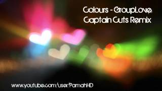 Grouplove - Colours (Captain Cut Remix) (Fifa 12) [HQ] & Download Link!
