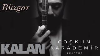 Coşkun Karademir Quartet - Rüzgar [ Öz © 2018 Kalan Müzik ]