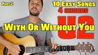 10 Easy Songs 4 Chords (Part 2) With Or Without You U2