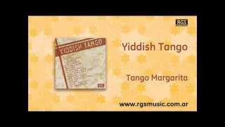 Yiddish Tango - Tango Margarita