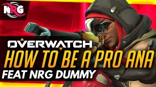 Video Overwatch | How To Be A Pro Ana -  Tips & Tricks ft NRG Dummy download MP3, 3GP, MP4, WEBM, AVI, FLV November 2017