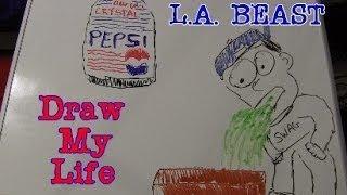 Draw My Life | L.A. Beast