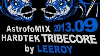 Free Download MIX Hardtek Tribecore 2013.09 by LEEROY (son de teuf)